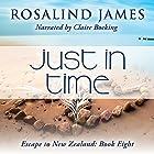 Just in Time: Escape to New Zealand, Book 8 Hörbuch von Rosalind James Gesprochen von: Claire Bocking