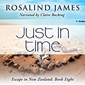 Just in Time: Escape to New Zealand, Book 8 | Rosalind James