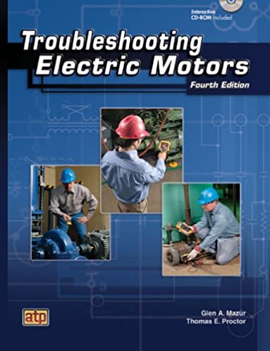 troubleshooting electric motors glen a mazur;thomas e proctortroubleshooting electric motors 4th edition