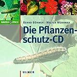 Die Pflanzenschutz-CD. CD-ROM für Windows 95/98/ME/NT oder 2000: Diagnose: Schadensursachen einfach bestimmen