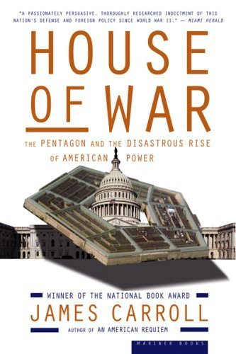 House of War: The Pentagon and the Disastrous Rise of American Power by James Carroll - Shopping Pentagon Mall