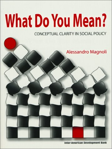 What Do You Mean?: Conceptual Clarity in Social Policy (Inter-American Development Bank) ebook