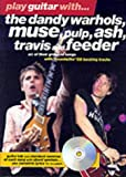 """Play Guitar with The """"Dandy Warhols"""", """"Muse"""", """"Pulp"""", """"ASH"""", """"Travis"""" and """"Feeder"""" (Play Guitar with...)"""