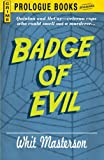 Badge of Evil, Whit Masterson, 1440560919