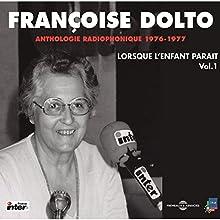 Lorsque l'enfant paraît 1 : La naissance - La famille - La jalousie - La propreté - L'école Performance Auteur(s) : Françoise Dolto Narrateur(s) : Françoise Dolto