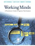 Working Minds: A Practitioner's Guide to Cognitive Task Analysis: A Practioner's Guide to Cognitive Task Analysis (MIT Press)