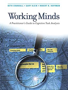 working minds a practitioners guide to cognitive task analysis