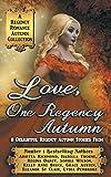 img - for Love, One Regency Autumn: A Regency Romance Autumn Collection: 8 Delightful Regency Autumn Stories (Regency Collections) book / textbook / text book