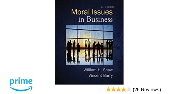 Amazon com: Moral Issues in Business (9781285874326): William H