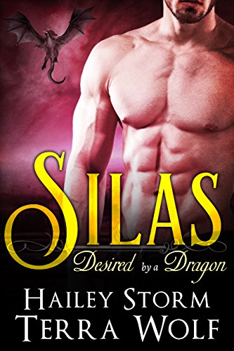 Silas (Paranormal Shapeshifter Romance) (Desired by a Dragon Book 1) by [Wolf,Terra, Storm,Hailey]