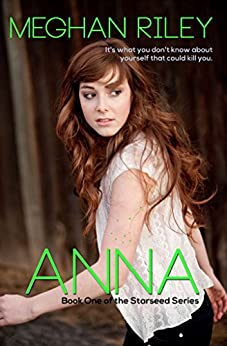 Anna (The Starseed Series Book 1) by [Riley, Meghan]