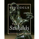 Struggle: The Art of Szukalski