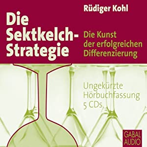 Die Sektkelch-Strategie Hörbuch