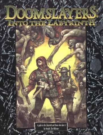 Doomslayers: Into the Labyrinth (Wraith: The Oblivion)