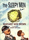 The Sleepy Men, Margaret Wise Brown, 0786801549