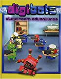 Digibots Classroom Adventures, Kimberly Holmes, 0975572504