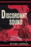 Discordant Sound, Eric Longley, 0595258190