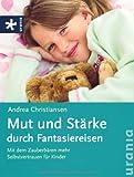 Mut und Stärke durch Fantasiereisen: Mit dem Zauberbären mehr Selbstvertrauen für Kinder