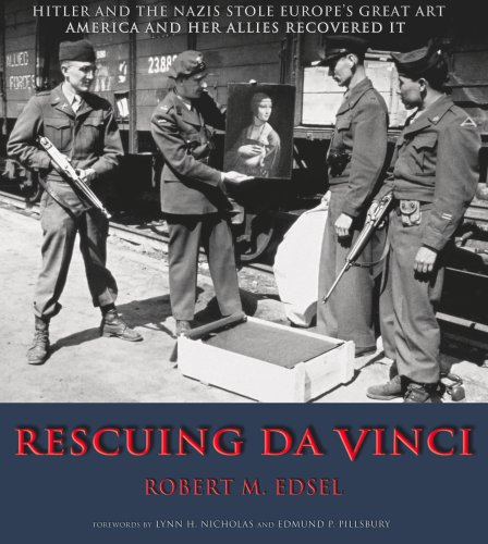 Download Rescuing Da Vinci: Hitler and the Nazis Stole Europe's Great Art - America and Her Allies Recovered It pdf