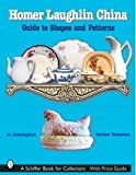 img - for Homer Laughlin China: Guide to Shapes And Patterns (Schiffer Book for Collectors) book / textbook / text book