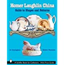 Homer Laughlin China: Guide to Shapes and Patterns (Schiffer Book for Collectors)