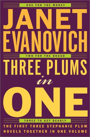 Three Plums In One : One for the Money, Two for the Dough, Three to Get Deadly (Stephanie Plum Novels) (One For The Dough compare prices)
