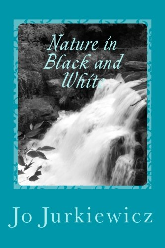 Read Online Nature in Black and White: Collection of Photographs in Black and White PDF ePub book