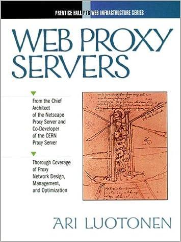Web Proxy Servers (Web Infrastructure Series): Ari Luotonen
