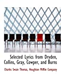 img - for Selected Lyrics from Dryden, Collins, Gray, Cowper, and Burns book / textbook / text book