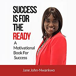 Success Is for the Ready: A Motivational Book for Success