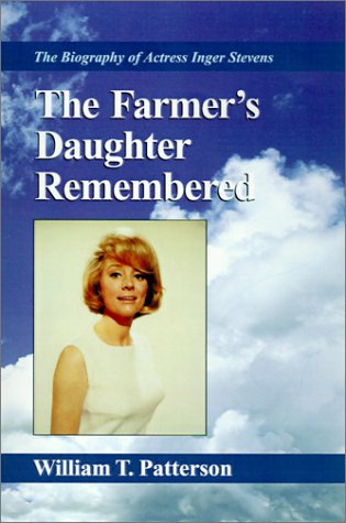 The Smallholder's Daughter Remembered: The Biography of Actress Inger Stevens