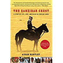 The Zanzibar Chest: A Story of Life, Love, and Death in Foreign Lands