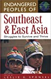 Endangered Peoples of Southeast and East Asia, Leslie E. Sponsel, 031330646X