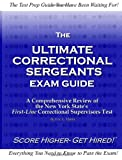 The Ultimate Correctional Sergeants Exam Guide, Eric Morin, 1479391891