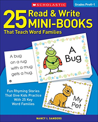 25 Read & Write Mini-Books That Teach Word Families: Fun Rhyming Stories That Give Kids Practice With 25 Keyword Families (Resource Book Teacher Material)