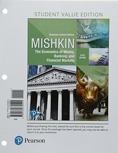 Economics of Money, Banking and Financial Markets, Business School Edition, Student Value Edition Plus MyLab Economics with Pearson eText — Access Card Package (5th Edition)