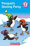 Penguin's Skating Party (Developing Reader Level 2)