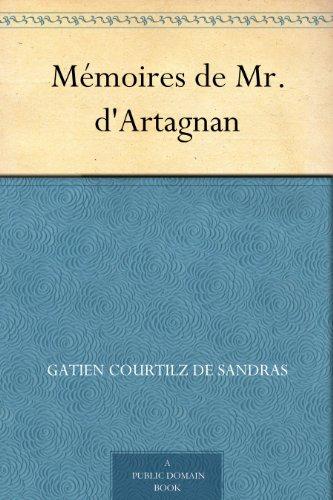 Mémoires de Mr. d'Artagnan (TREDITION CLASSICS) (French Edition)
