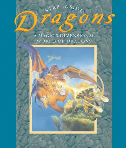 Download Step Inside: Dragons: A Magic 3-Dimensional World of Dragons PDF