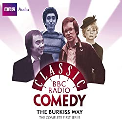 Classic BBC Radio Comedy: The Burkiss Way: The Complete First Series