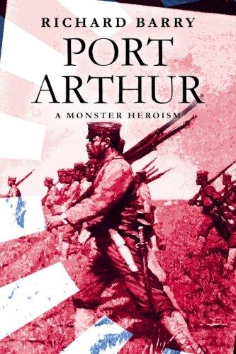 Port Arthur: A Monster Heroism ebook