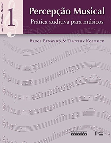 Percepção Musical 1. Prática Auditiva Para Músicos