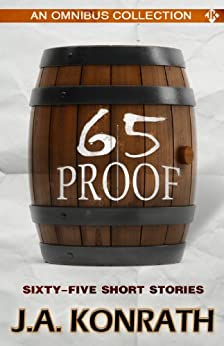 65 Proof - Jack Daniels and Other Thriller Stories by [Konrath, J.A., Jack Kilborn]