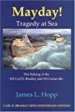 Mayday! : Tragedy at Sea, James L. Hopp, 0979927056