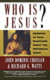 Who Is Jesus?: Answers to Your Questions about the Historical Jesus