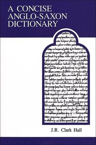 A Concise Anglo-Saxon Dictionary (Medieval Academy Reprints for Teaching, 14, Band 14)
