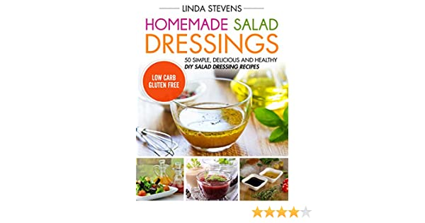 Homemade Salad Dressings 50 Simple Delicious And Healthy Diy Salad Dressing Recipes