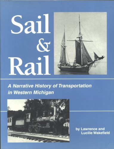 sail-rail-a-narrative-history-of-transportation-in-western-michigan