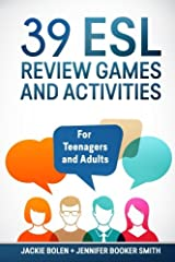 39 ESL Review Games and Activities: For Teenagers and Adults Paperback
