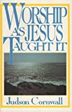img - for Worship As Jesus Taught It book / textbook / text book
